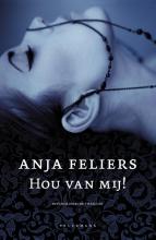 Anja Feliers , Hou van mij!