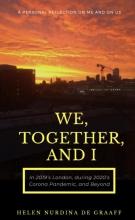 Helen Nurdina de Graaff , We, Together, and I