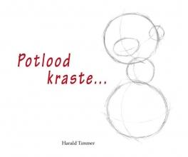Harald Timmer , Potlood kraste