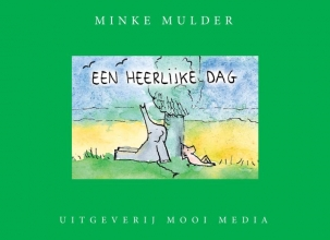 Minke  Mulder Een heerlijke dag