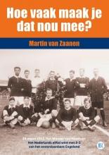 Martin Van Zaanen , Hoe vaak maak je dat nou mee?