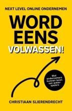 Christiaan Slierendrecht , Word eens volwassen