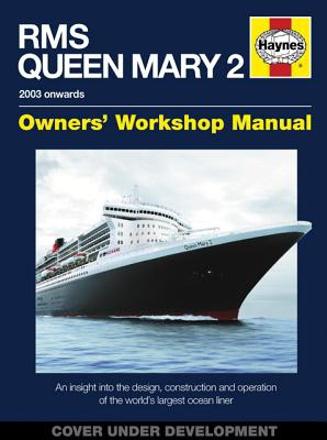 Stephen Payne,RMS Queen Mary 2 Owners` Workshop Manual