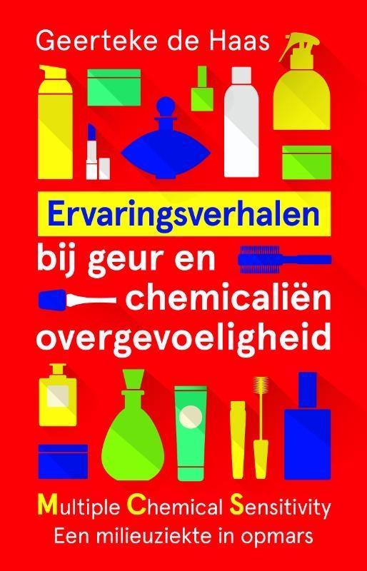 Geerteke de Haas,Ervaringsverhalen bij geur- en chemicaliënovergevoeligheid