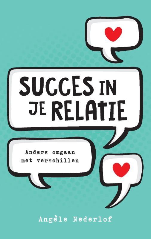 Angèle Nederlof,Succes in je relatie
