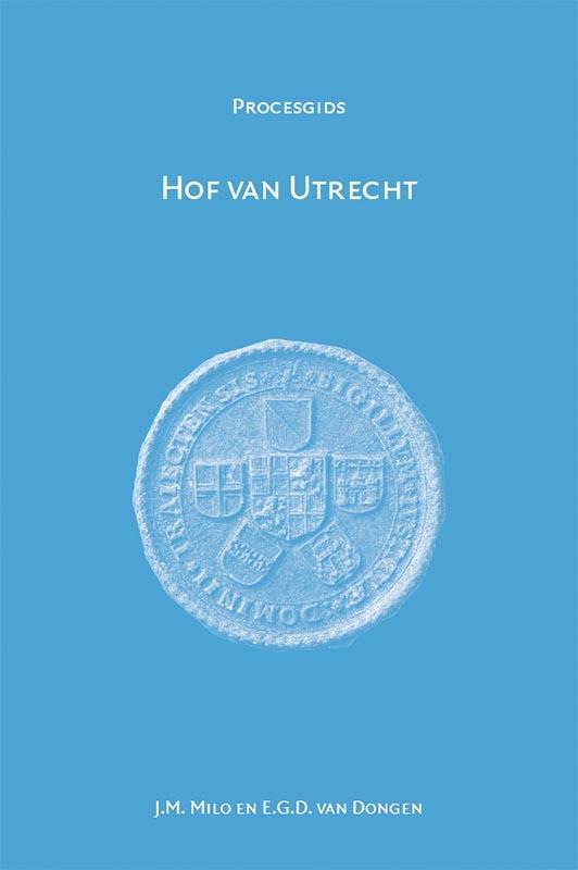 E.G.D. van Dongen, J.M. Milo,Hof van Utrecht 1530-1811