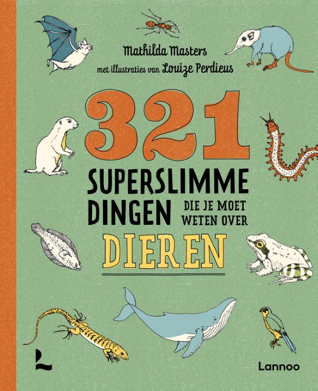 Mathilda Masters,321 superslimme dingen die je moet weten over dieren