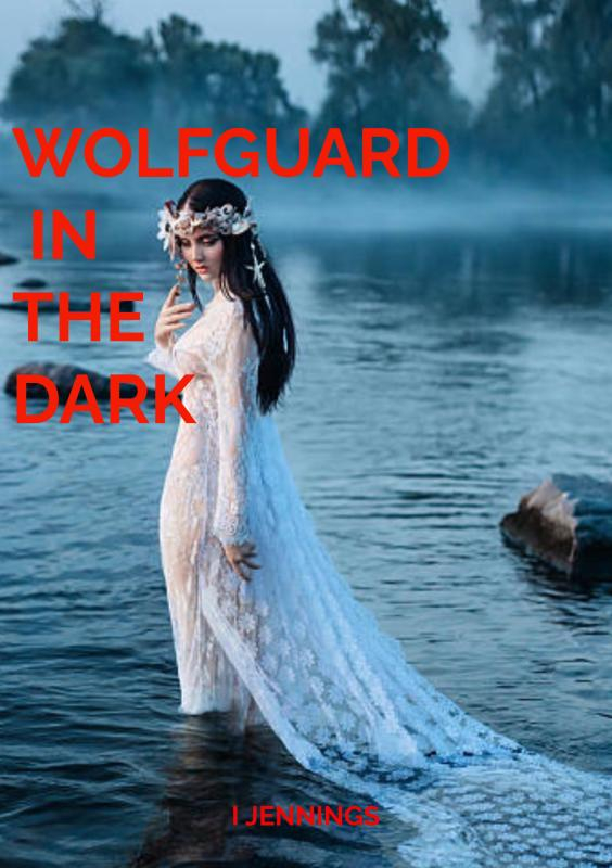 I Jennings,Wolfguard in the Dark