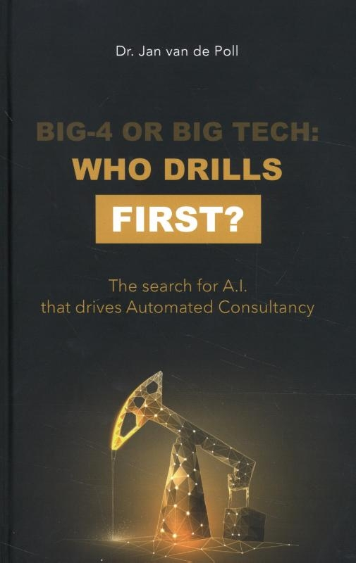 Jan Van de Poll,Big-4 or Big Tech: who drills first?