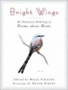 Bright Wings,An Illustrated Anthology of Poems About Birds