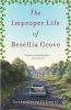 Gilmore, Susan Gregg,The Improper Life of Bezellia Grove