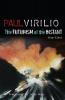 Virilio, Paul,The Futurism of the Instant