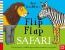 Scheffler, Axel,Axel Scheffler`s Flip Flap Safari