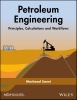 Moshood Sanni,Petroleum Engineering: Principles, Calculations, and Workflows