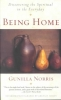 Norris, Gunilla,   Sibley, Greta,Being Home