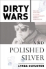 Schuster, Lynda,Dirty Wars and Polished Silver
