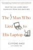 Nass, Clifford,   Yen, Corina,The Man Who Lied to His Laptop