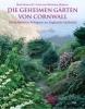 Howcroft, Heidi,Die geheimen Gärten von Cornwall