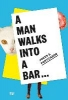 ,A Man Walks Into a Bar