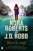 Nora  Roberts, J.D.  Robb,Weet je nog?