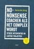 Anne de Jong,No-nonsense coachen als het complex wordt