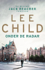 <b>Lee  Child</b>,Onder de radar