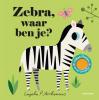 Ingela P  Arrhenius,Zebra, waar ben je?