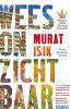 Murat  Isik,Wees onzichtbaar - cadeau-editie