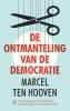 Marcel ten Hooven,De ontmanteling van de democratie