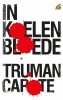 <b>Truman  Capote</b>,In koelen bloede