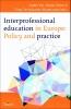 André Vyt, Majda Pahor, Tiina Tervaskanto-Maentausta,Interprofessional education in europe: policy and practice