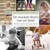 <b>Me Ra Koh</b>,Praktisch handboek fotografie - De mooiste foto`s van uw kind