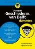 Gerrit  Verhoeven, Ingrid van der Vlis,De kleine Geschiedenis van Delft voor Dummies