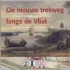 <b>M.van der Wielen-De Goede</b>,De nieuwe trekweg langs de Vliet