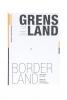 <b>Mark  Eker, Henk van Houtum</b>,Grenslandschap / Border landscape