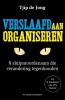 Tjip de Jong,Verslaafd aan organiseren