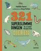 Mathilda  Masters ,321 superslimme dingen die je moet weten over dieren
