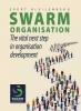 <b>Evert  Bleijenberg, Rob  Heinsbroek</b>,Swarm Organisation