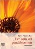 Henny  Thijssing-Boer,Een arm vol goudsbloemen - grote letter uitgave