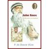 P. de Zeeuw JGzn ,17. Historische verhalen voor jong en oud John Knox - De hervormer van Schotland (± 1514 -1572)
