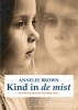 <b>Annelee  Brown</b>,Kind in de mist
