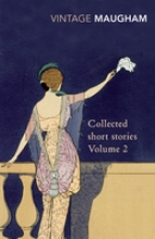 Maugham, W Somerset Collected Short Stories Volume 2