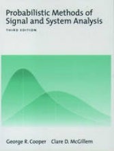 George R. Cooper,   Clare D. (both Professors of Electrical and Computer Engineering, Purdue University, USA) McGillem Probabilistic Methods of Signal and System Analysis