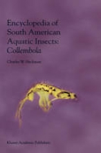 Charles W. Heckman Encyclopedia of South American Aquatic Insects: Collembola
