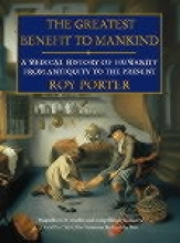 Roy Porter The Greatest Benefit to Mankind