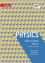 Lynn Pharaoh,   Chris Bishop,   Chris Gidzewicz AQA A-level Physics Year 2 Student Book