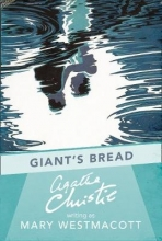 Mary Westmacott Giant`s Bread