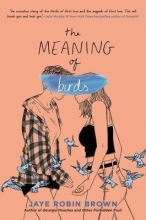 Jaye Robin Brown The Meaning of Birds