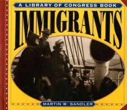 Sandler, Martin W. Immigrants