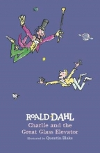 Roald Dahl,   Quentin Blake Charlie and the Great Glass Elevator